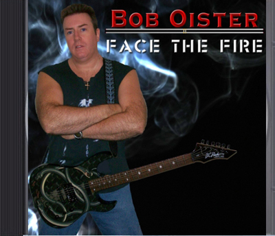 Bob Oister Face The Fire CD and MP3 Download Album
